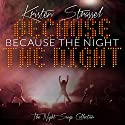 Because the Night Audiobook by Kristen Strassel Narrated by Jessica Almasy