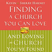 Finding a Church You Can Love and Loving the Church You've Found | [Kevin Harney, Sherry Harney]