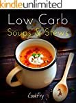 Low Carb Soups & Stews: Healthy Nutri...