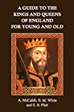 img - for A Guide to the Kings and Queens of England for Young and Old book / textbook / text book