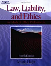 Law Liability and Ethics for Medical Office Professionals by Flight