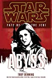 Abyss: Star Wars (Fate of the Jedi) (0345509188) by Denning, Troy