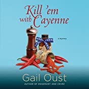 Kill 'Em with Cayenne | Gail Oust