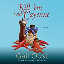 Kill 'Em with Cayenne (       UNABRIDGED) by Gail Oust Narrated by Tara Ochs