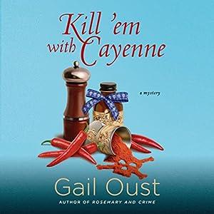 Kill 'Em with Cayenne Audiobook