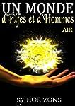 Un monde d'Elfes et d'Hommes 1. AIR (...