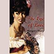 The Eye of Love | [Margery Sharp]