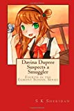 img - for By S K Sheridan Davina Dupree Suspects a Smuggler: Fourth in the Egmont School Series [Paperback] book / textbook / text book