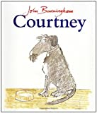 Courtney (0099666812) by Burningham, John