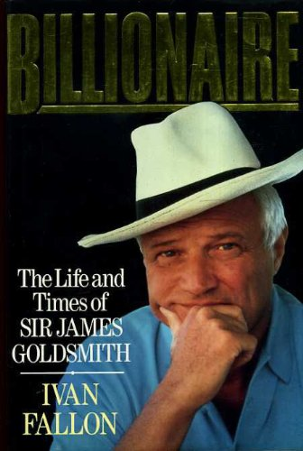 Billionaire: The Life and Times of Sir James Goldsmith