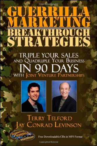 Guerrilla Marketing: Breakthrough Strategies: Triple Your Sales and Quadruple Your Business In 90 Days With Joint Venture             Partnerships: Breakthrough ... in 90 Days with Joint Venture Partnerships