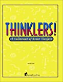 Thinklers! A Collection of Brain Ticklers [Paperback]
