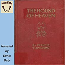 The Hound of Heaven (       UNABRIDGED) by Francis Thompson Narrated by Denis Daly