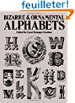 Bizarre and Ornamental Alphabets