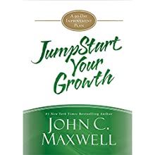 JumpStart Your Growth: A 90-Day Improvement Plan (       UNABRIDGED) by John C. Maxwell Narrated by Chris Sorensen