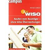 """WISO: Kaufen vom Bautr�ger - ohne b�se �berraschungenvon """"Michael Scheuch"""""""
