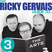 The Ricky Gervais Guide to... THE ARTS | [Ricky Gervais, Steve Merchant, & Karl Pilkington]