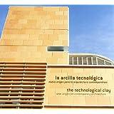 LA ARCILLA TECNOLOGICA (ENG-ESP) (ACTAR)