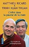 echange, troc Matthieu Ricard, Trinh Xuan Thuan - L'Infini dans la paume de la main - Le moine et l'astrophysicien