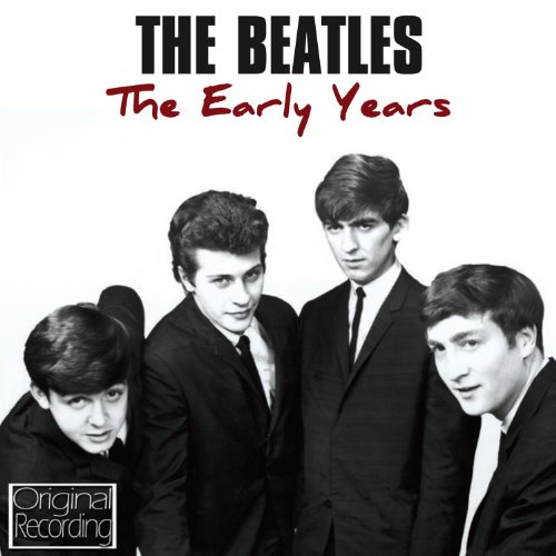 Early Years - The Beatles by The Beatles