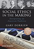 Social Ethics in the Making: Interpreting an American Tradition