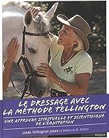Le dressage avec la méthode Tellington : Une approche spirituelle et scientifique de l'équitation
