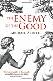 The Enemy of the Good