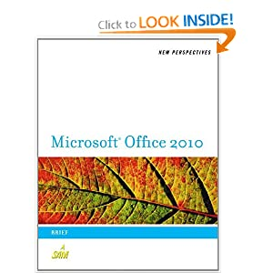New Perspectives On Microsoft Office 2010: Brief (New Perspectives Series)