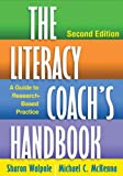 The Literacy Coachs Handbook, Second Edition: A Guide to Research-Based Practice