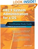 DB2 9 System Administration for z/OS: Certification Study Guide: Exam 737