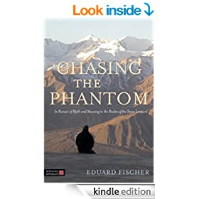 Chasing the Phantom: In Pursuit of Myth and Meaning in the Realm of the Snow Leopard