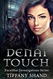 Denai Touch: Excalibar Investigations Series