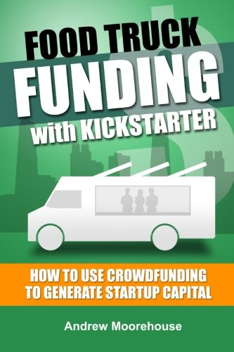 Food Truck Funding with Kickstarter (Food Truck Startup Series) (Food Lion Truck compare prices)