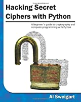 Hacking Secret Ciphers with Python Front Cover