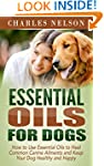 Essential Oils for Dogs: How to Use E...