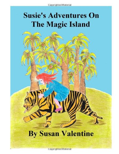Susie?s Adventures On The Magic Island (Volume 1)