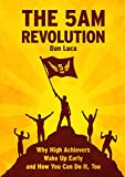 #4: The 5 AM Revolution: Why High Achievers Wake Up Early and How You Can Do It, Too