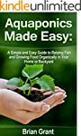 Aquaponics Made Easy: A Simple and Ea...