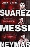 Suarez, Messi, Neymar: Inside Barcelo...