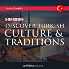 Learn Turkish: Discover Turkish Culture & Traditions Vortrag von  Innovative Language Learning LLC Gesprochen von:  Innovative Language Learning LLC
