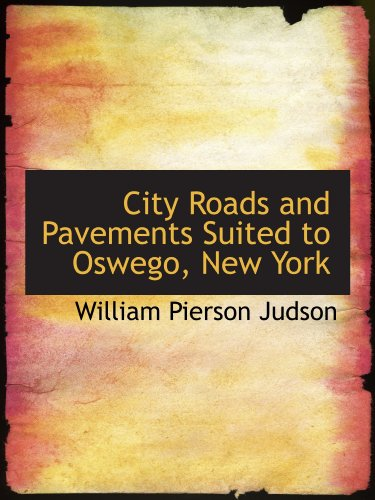 City Roads and Pavements Suited to Oswego, New York