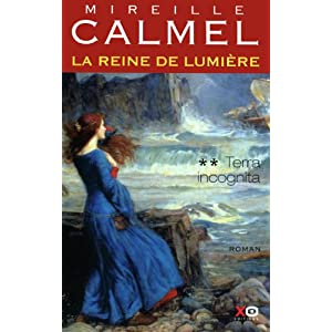 La Reine de lumire, Tome 2 : Terra incognita