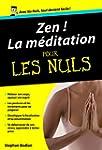 Zen ! La M�ditation Poche Pour les Nuls