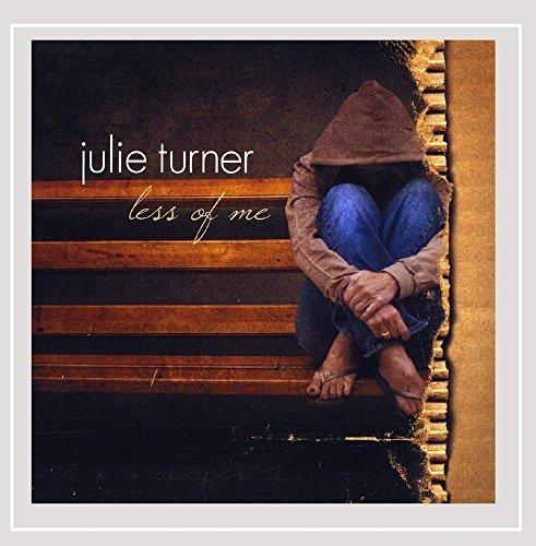 Julie Turner - Less of Me