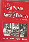 img - for The Aged Person and the Nursing Process Second Edition book / textbook / text book