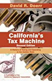 Californias Tax Machine: A History of Taxing and Spending in the Golden State (Second Edition)
