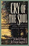 The Cry of the Soul: How Our Emotions Reveal Our Deepest Questions About God (English Edition)