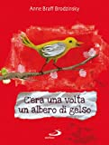 img - for C'era una volta un albero di gelso book / textbook / text book