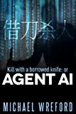 Kill with a Borrowed Knife: or Agent Ai