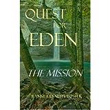 Quest for Eden: The Mission ~ Jeanne Desautel Foster